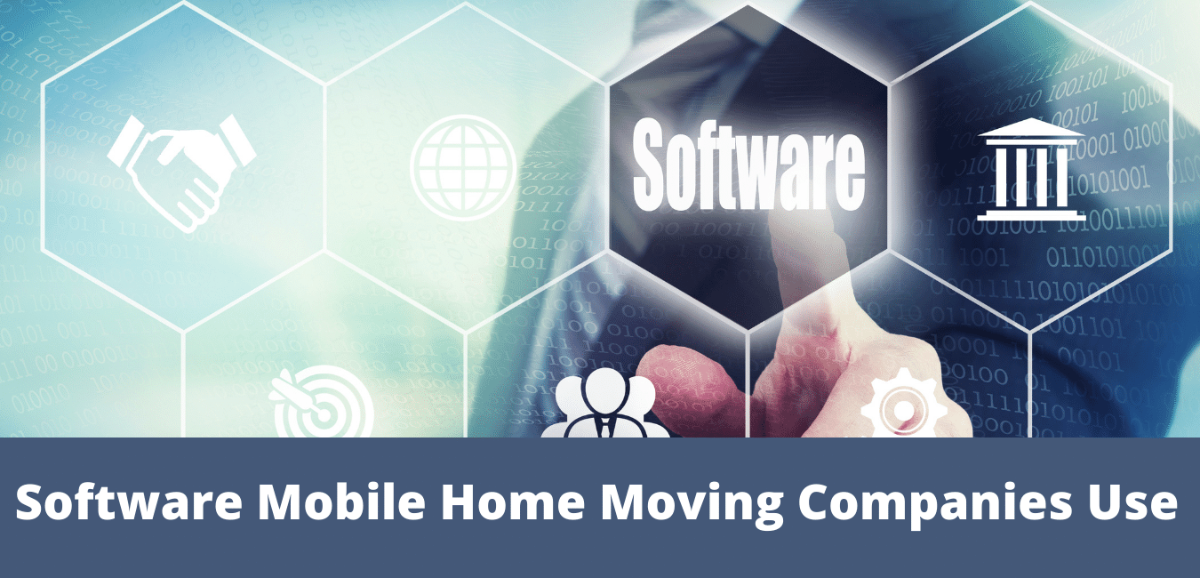 Software Mobile Home Moving Companies Use